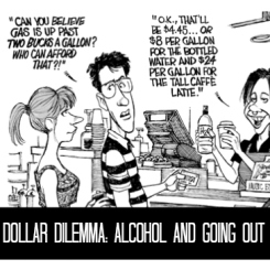 Dollar Dilemma Alcohol and going out