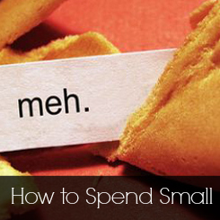 How to Spend Small